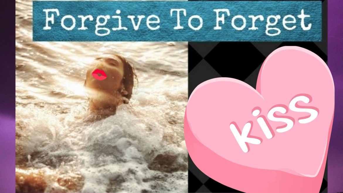 forgive to forget, poem