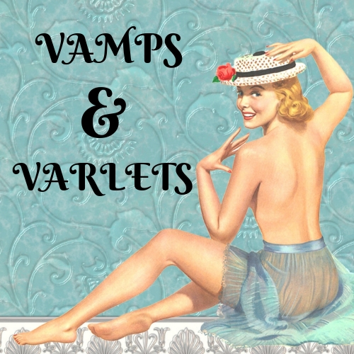 vamps and varlets
